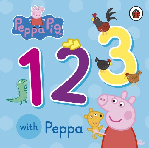 Peppa Pig: 123 with Peppa von Penguin Random House Children's UK