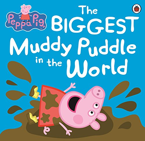 Peppa Pig: The Biggest Muddy Puddle in the World Picture Book