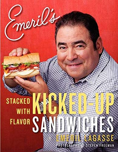 Emeril's Kicked-Up Sandwiches: Stacked with Flavor von William Morrow & Company