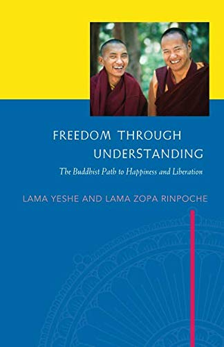 Freedom Through Understanding: The Buddhist Path to Happiness and Liberation