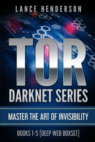TOR DARKNET: Master the Art of Invisibility von CreateSpace Independent Publishing Platform