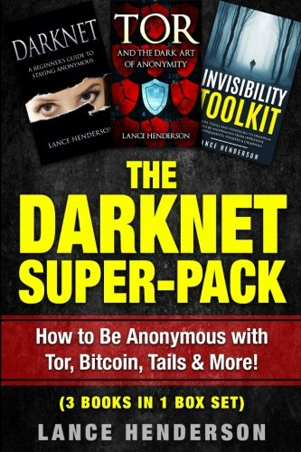 The Darknet Super-Pack: How to Be Anonymous Online with Tor, Bitcoin, Tails, Fre von CreateSpace Independent Publishing Platform