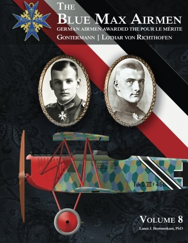 The Blue Max Airmen Volume 8: German Airmen Awarded the Pour le Mérite von Aeronaut Books