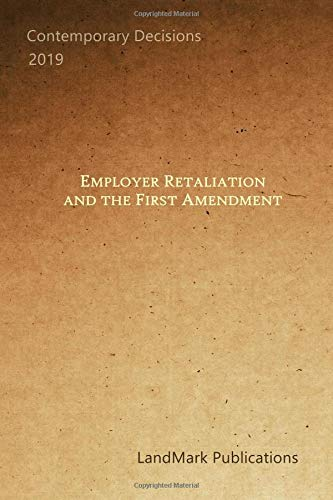 Employer Retaliation and the First Amendment von Independently published