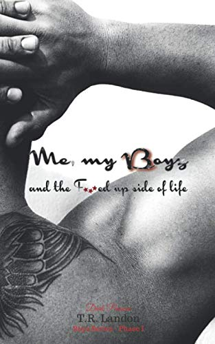 Me, my Boyz - and the F***ked up side of life von Independently published