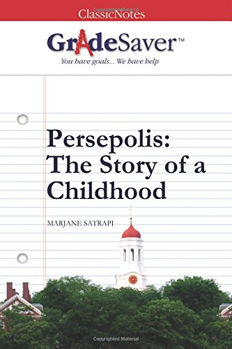 GradeSaver (TM) ClassicNotes: Persepolis The Story of a Childhood Study Guide von GradeSaver LLC