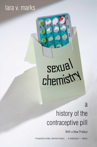 Sexual Chemistry: A History of the Contraceptive Pill von YALE UNIV PR