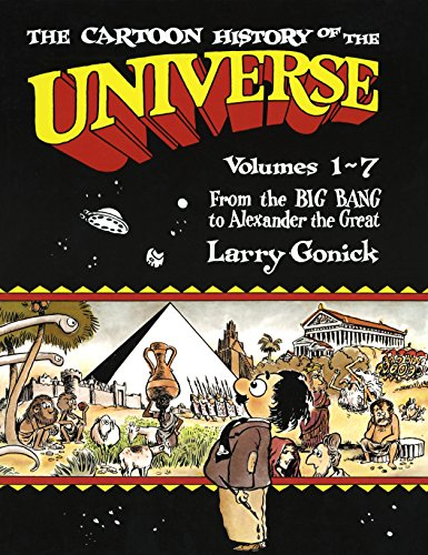 The Cartoon History of the Universe: Volumes 1-7: From the Big Bang to Alexander the Great von Three Rivers Press
