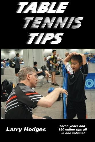 Table Tennis Tips: 2011-2013 von CreateSpace Independent Publishing Platform
