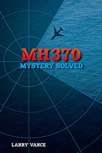 MH370: Mystery Solved von Group of Three Publishing