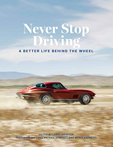 Never Stop Driving: A Better Life Behind the Wheel von MOTORBOOKS INTL