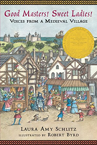 Good Masters! Sweet Ladies!: Voices from a Medieval Village von Candlewick