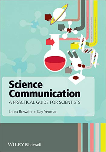 Science Communication: A Practical Guide for Scientists von Wiley-Blackwell