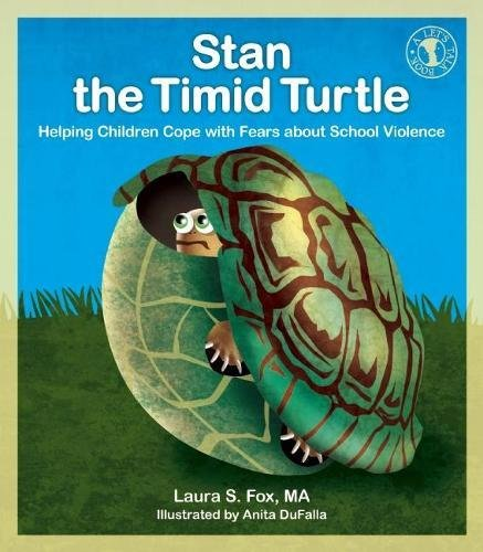 Stan the Timid Turtle: Helping Children Cope with Fears about School Violence von New Horizon Press