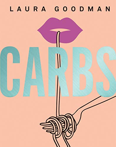 Carbs: From weekday dinners to blow-out brunches, rediscover the joy of the humble carbohydrate von Quadrille Publishing Ltd