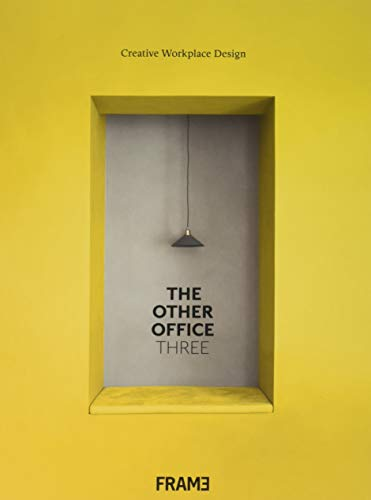 The Other Office 3: Creative Workspace Design von Frame Publishers