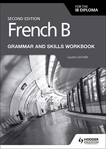 French B for the IB Diploma Grammar and Skills Workbook Second Edition von Hodder Education