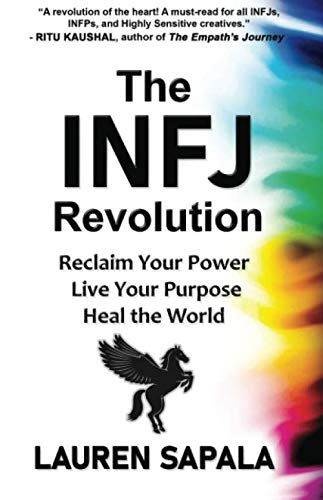 The INFJ Revolution: Reclaim Your Power, Live Your Purpose, Heal the World von Bowker
