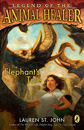 The Elephant's Tale (Legend of the Animal Healer, Band 4)