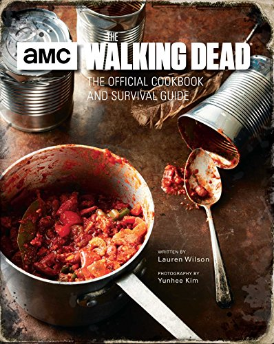 The Walking Dead Official Cookbook: The Official Cookbook and Survival Guide von Insight Editions