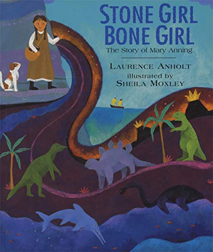 Stone Girl Bone Girl: The Story of Mary Anning: The Story of Mary Anning of Lyme Regis