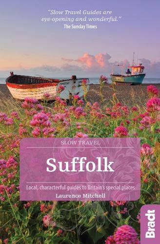 Mitchell, L: Suffolk (Slow Travel) (Bradt Slow Travel) von Bradt Travel Guides