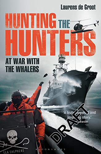 Hunting the Hunters: At War with the Whalers von Adlard Coles Nautical Press