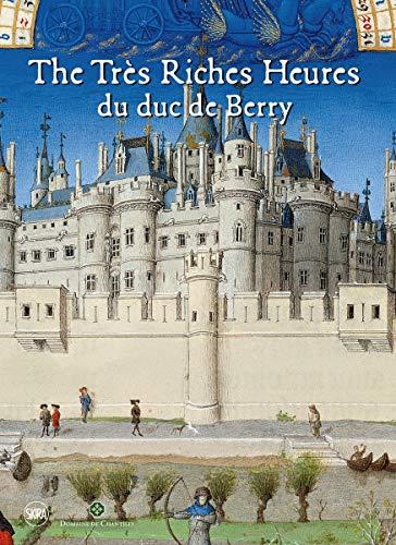 The Tres Riches Heures du duc de Berry: THE GLORY OF THE MEDIAVEL BOOK (HISTOIRE DE L'ART) von SKIRA PARIS