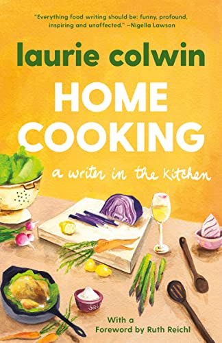Home Cooking: A Writer in the Kitchen (Vintage Contemporaries)