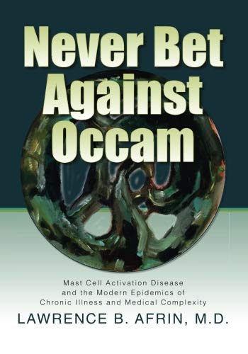 Never Bet Against Occam: Mast Cell Activation Disease and the Modern Epidemics of Chronic Illness and Medical Complexity von Sisters Media, LLC