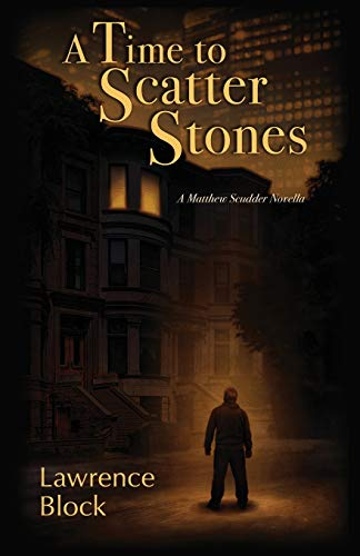 A Time to Scatter Stones: A Matthew Scudder Novella von Independently published