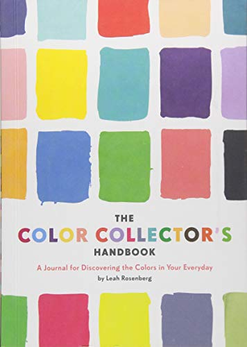 The Color Collector's Handbook: A Journal for Discovering the Colors in Your Everyday (Journals) von CHRONICLE BOOKS