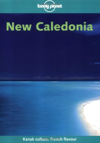 New Caledonia (LONELY PLANET NEW CALEDONIA) von Lonely Planet Publications
