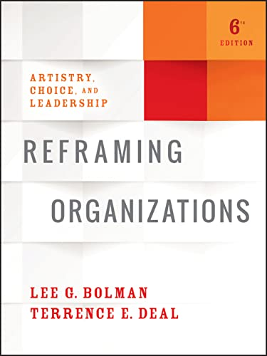 Reframing Organizations: Artistry, Choice, and Leadership von Jossey-Bass