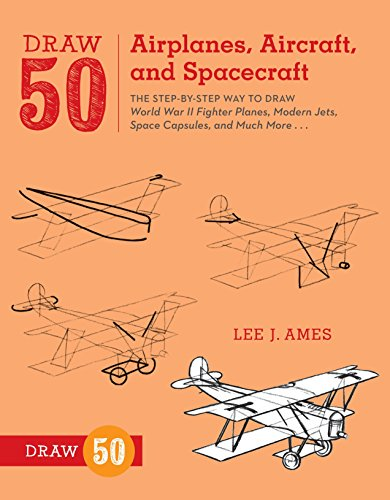 Draw 50 Airplanes, Aircraft, and Spacecraft: The Step-by-Step Way to Draw World War II Fighter Planes, Modern Jets, Space Capsules, and Much More... von Watson-Guptill