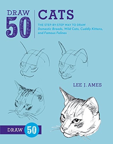 Draw 50 Cats: The Step-by-Step Way to Draw Domestic Breeds, Wild Cats, Cuddly Kittens, and Famous Felines von Watson-Guptill