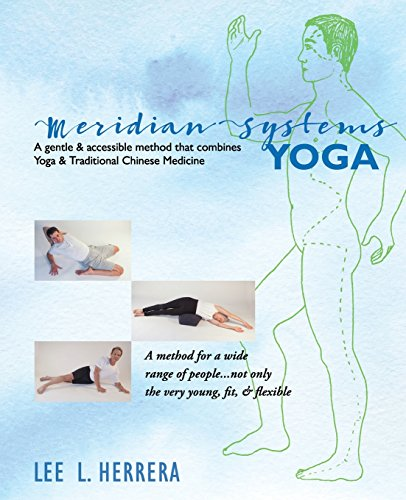 Meridian Systems Yoga: A Gentle & Accessible Method That Combines Yoga & Traditional Chinese Medicine von CreateSpace Independent Publishing Platform