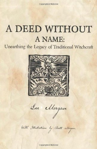 A Deed Without a Name: Unearthing the Legacy of Traditional Witchcraft von Moon Books