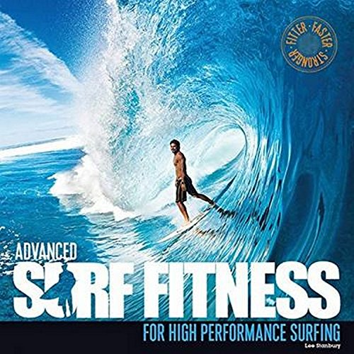 Advanced Surf Fitness: For High Performance Surfing von Orca Books