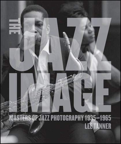 The Jazz Image: Masters of Jazz Photography von Harry N. Abrams