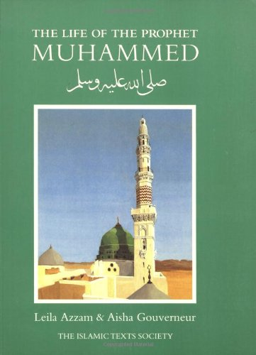 The Life of the Prophet Muhammad (Islamic Texts Society) von The Islamic Texts Society