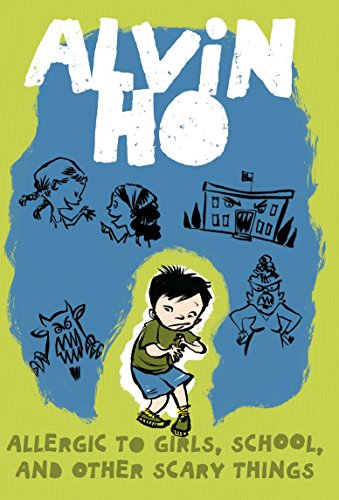 Alvin Ho: Allergic to Girls, School, and Other Scary Things von Yearling