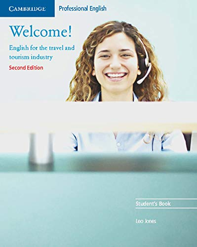 Welcome! Second Edition: English for the travel and tourism industry - Lower Intermediate to Intermediate. Student's Book