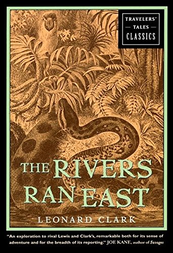 The Rivers Ran East: Travelers' Tales Classics von Travelers' Tales