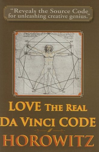 LOVE the Real Da Vinci CODE: Maximizing Your Creative Genius, Health, and Wealth Through Divine Communion von Tetrahedron Llc