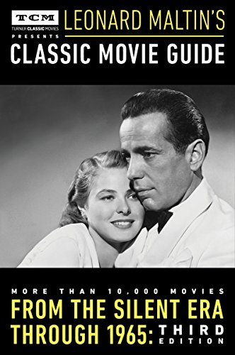 Turner Classic Movies Presents Leonard Maltin's Classic Movie Guide: From the Silent Era Through 1965: Third Edition von Plume Books