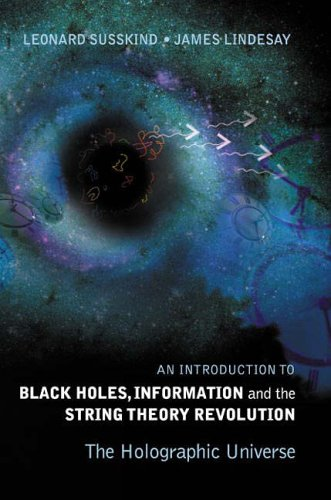 The Holographic Universe: An Introduction to Black Holes, Information and the String Theory Revolution von World Scientific Publishing Company
