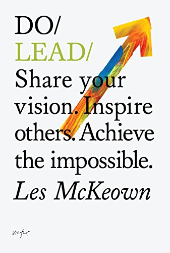 Do Lead: Share Your Vision. Inspire Others. Achieve the Impossible von The Do Book Co