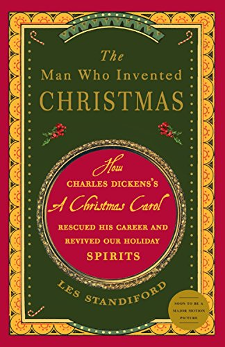 The Man Who Invented Christmas: How Charles Dickens's A Christmas Carol Rescued His Career and Revived Our Holiday Spirits von Broadway Books