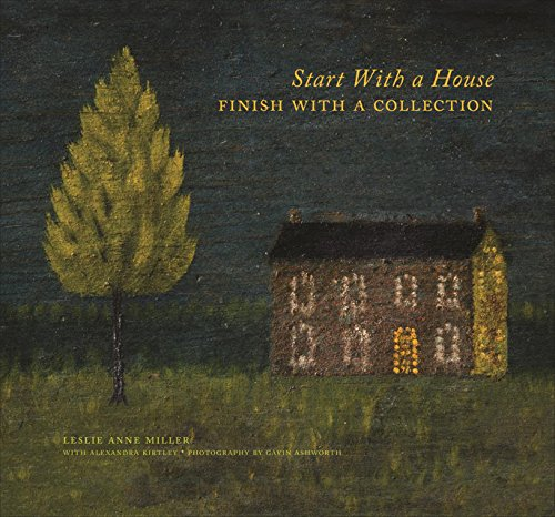 Start with a House, Finish with a Collection von Scala Arts & Heritage Publishers Ltd